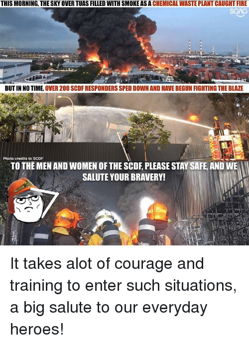 Fire, Memes, and Smoking: THIS MORNING THE SKYOVERTUAS FILLED WITH SMOKE ASA CHEMICAL WASTE PLANT CAUGHT FIRE  BUT IN NO TIME.  OVER 200 SCDF RESPONDERS SPED DOWN AND HAVE BEGUN FIGHTING THE BLAZE  Photo credits to SCDF  TO THE MEN AND WOMEN OF THE SCDE, PLEASE STAYSAFE, AND WE  SALUTE YOUR BRAVERY! It takes alot of courage and training to enter such situations, a big salute to our everyday heroes!