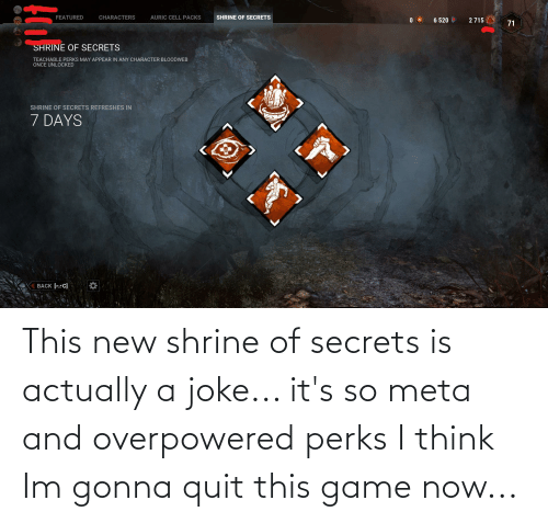 Shrine: This new shrine of secrets is actually a joke... it's so meta and overpowered perks I think Im gonna quit this game now...