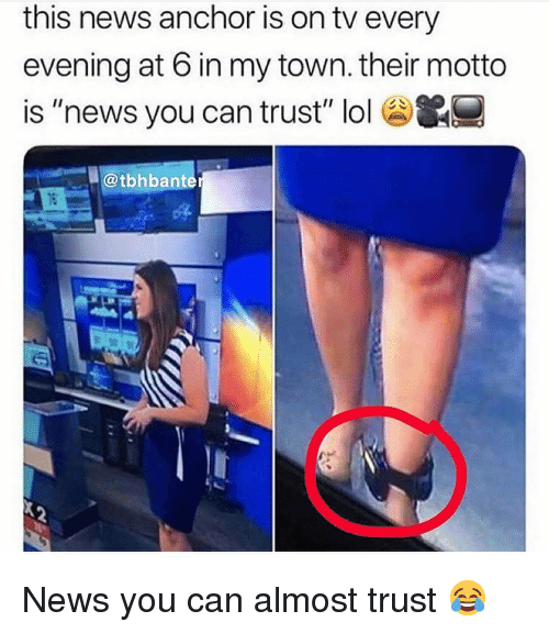 """Lol, Memes, and News: this news anchor is on tv every  evening at 6 in my town. their motto  is """"news you can trust"""" lol&  @tbhbante News you can almost trust 😂"""