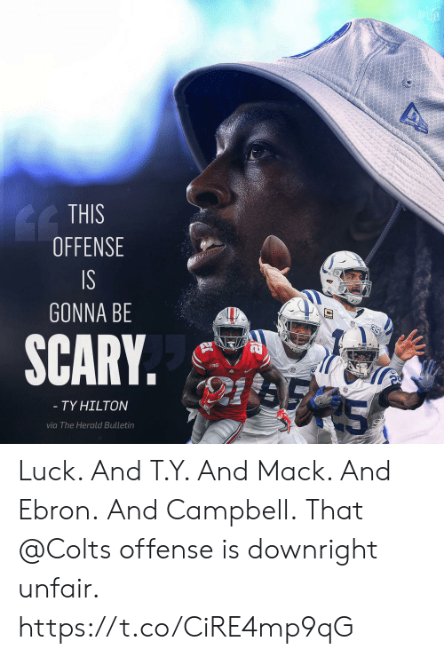 herald: THIS  OFFENSE  GONNA BE  SCARY.  BIG  TY HILTON  via The Herald Bulletin Luck.  And T.Y.  And Mack.  And Ebron. And Campbell.  That @Colts offense is downright unfair. https://t.co/CiRE4mp9qG