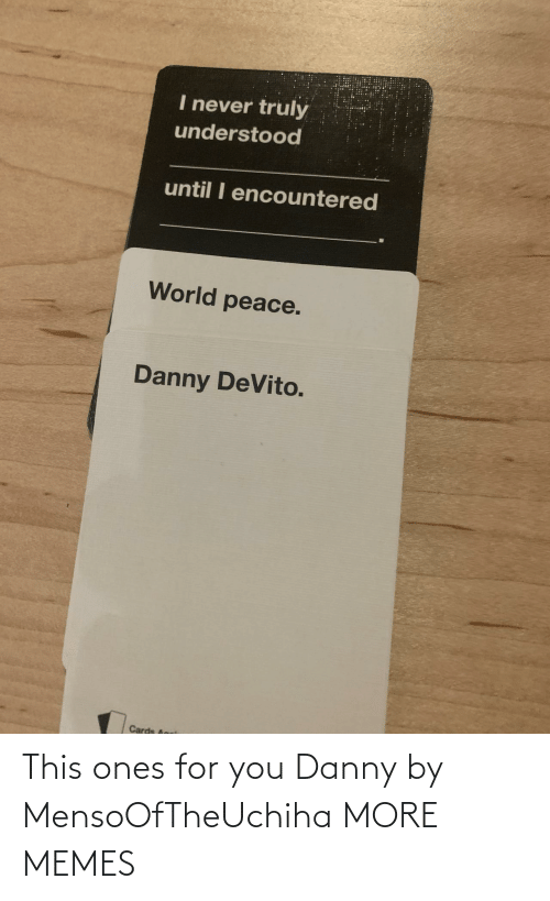Dank, Memes, and Target: This ones for you Danny by MensoOfTheUchiha MORE MEMES