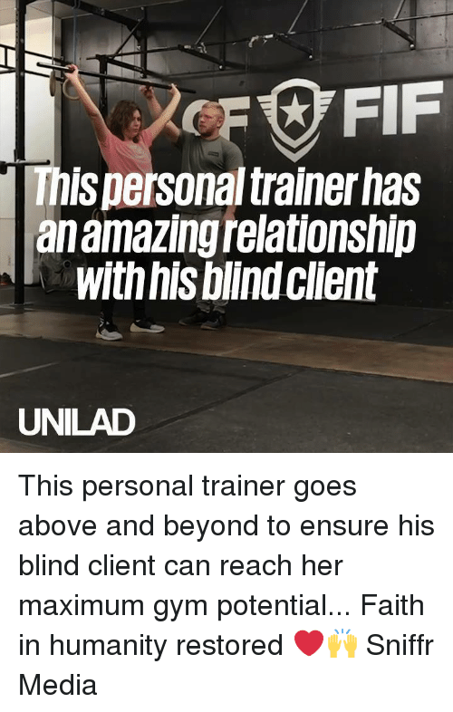 above and beyond: This personal trainer has  an amazingrelationshlip  with his blindclient  UNILAD This personal trainer goes above and beyond to ensure his blind client can reach her maximum gym potential... Faith in humanity restored ❤️️🙌  Sniffr Media