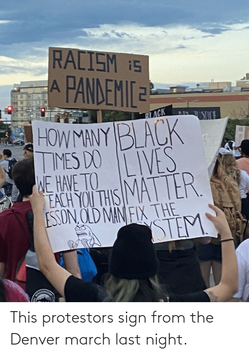 night: This protestors sign from the Denver march last night.