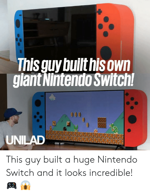 Dank, Nintendo, and Giant: This quy builthisown  giant Nintendo Switch This guy built a huge Nintendo Switch and it looks incredible! 🎮 😱
