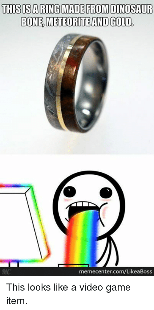 meteorite: THIS SA RING MADE FROM DINOSAUR  BONE METEORITE ANDGOLD  memecenter.com/LikeaBoss This looks like a video game item.