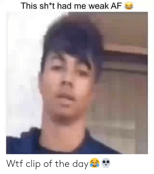 Af, Funny, and Wtf: This sh*t had me weak AF Wtf clip of the day😂💀