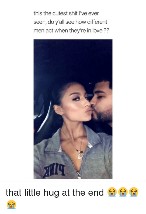 Love, Shit, and Girl Memes: this the cutest shit l've ever  seen, do y'all see how different  men act when they're in love?? that little hug at the end 😭😭😭😭