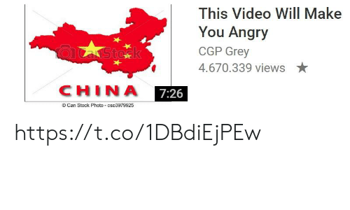 China, Grey, and Video: This Video Will Make  You Angry  QASto k  CGP Grey  4.670.339 views  CHINA  7:26  © Can Stock Photo - cso3979925 https://t.co/1DBdiEjPEw
