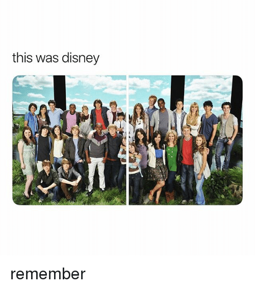 Disney, Girl Memes, and Remember: this was disney remember