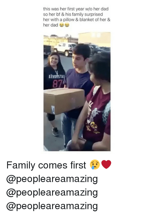 Dad, Family, and Memes: this was her first year w/o her dad  so her bf & his family surprised  her with a pillow & blanket of her &  her dad  97 Family comes first 😢❤️ @peopleareamazing @peopleareamazing @peopleareamazing