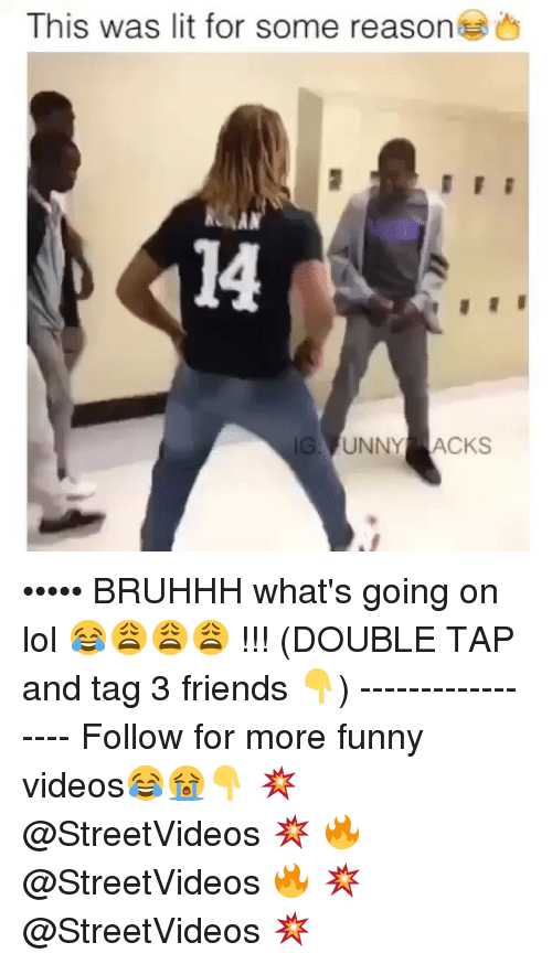 Friends, Funny, and Lit: This was lit for some reason  UNNY ACKS ••••• BRUHHH what's going on lol 😂😩😩😩 !!! (DOUBLE TAP and tag 3 friends 👇) ----------------- Follow for more funny videos😂😭👇 💥 @StreetVideos 💥 🔥 @StreetVideos 🔥 💥 @StreetVideos 💥