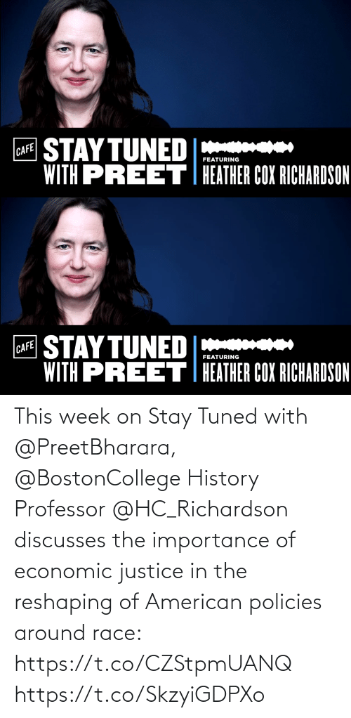 around: This week on Stay Tuned with @PreetBharara, @BostonCollege History Professor @HC_Richardson discusses the importance of economic justice in the reshaping of American policies around race: https://t.co/CZStpmUANQ https://t.co/SkzyiGDPXo