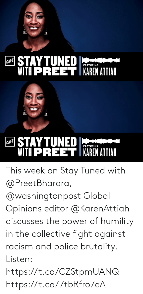 Against: This week on Stay Tuned with @PreetBharara, @washingtonpost Global Opinions editor @KarenAttiah discusses the power of humility in the collective fight against racism and police brutality. Listen: https://t.co/CZStpmUANQ https://t.co/7tbRfro7eA
