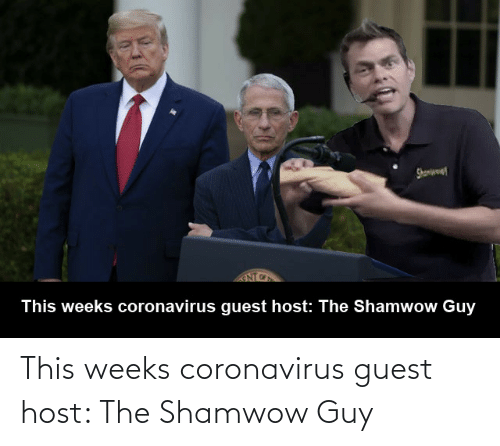 Coronavirus: This weeks coronavirus guest host: The Shamwow Guy
