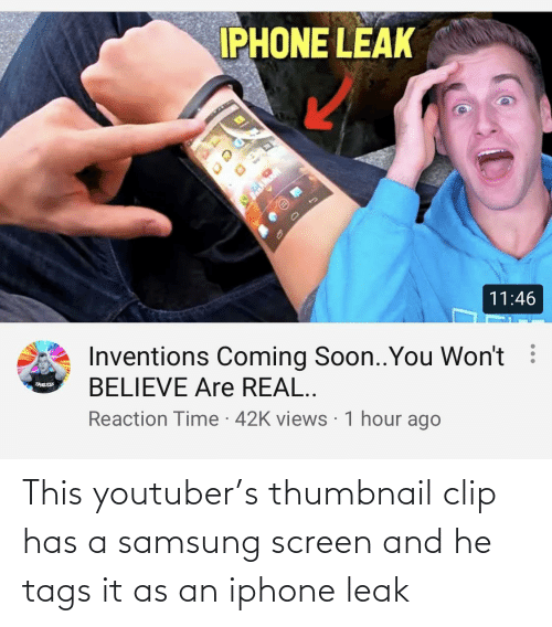 Samsung: This youtuber's thumbnail clip has a samsung screen and he tags it as an iphone leak