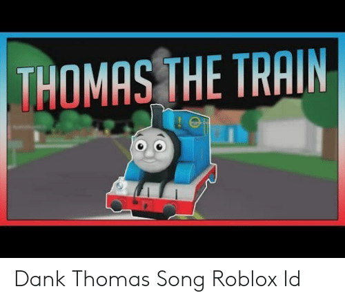 Roblox I Have Crippling Depression Id 25 Best Memes About Thomas Song Thomas Song Memes