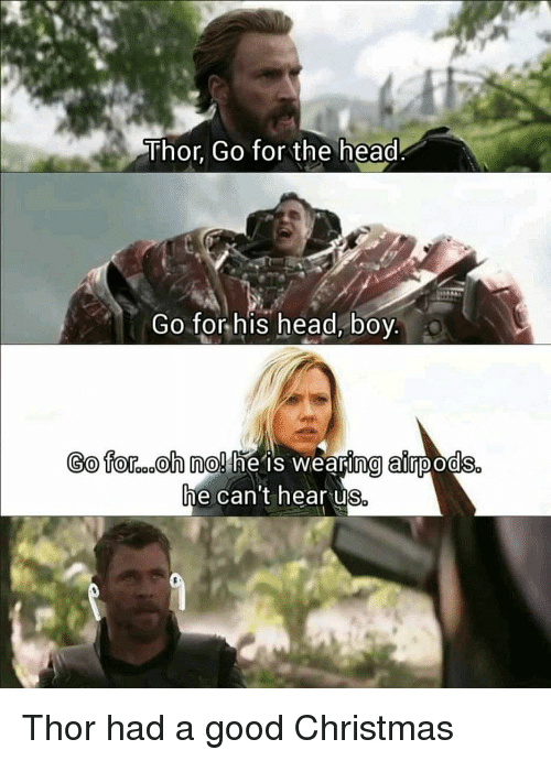 Christmas, Head, and Reddit: Thor Go for the head  Go for his head, boy  So fooh no.he is wearing ainpods  he can't hear us