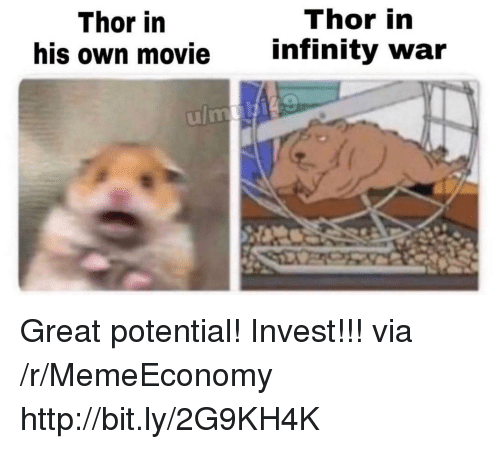 Http, Thor, and Invest: Thor in  Thor in  his own movieinfinity war Great potential! Invest!!! via /r/MemeEconomy http://bit.ly/2G9KH4K