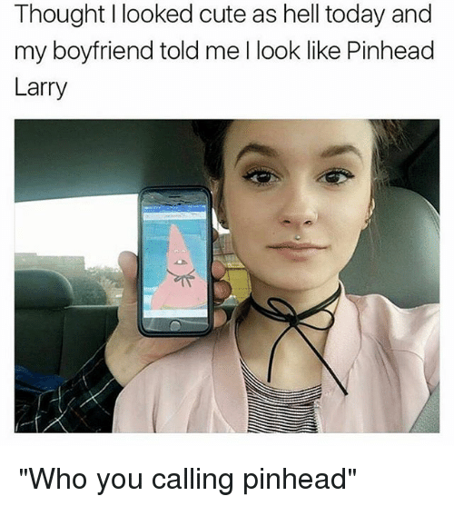 """pinhead larry: Thought I looked cute as hell today and  my boyfriend told me I look like Pinhead  Larry """"Who you calling pinhead"""""""