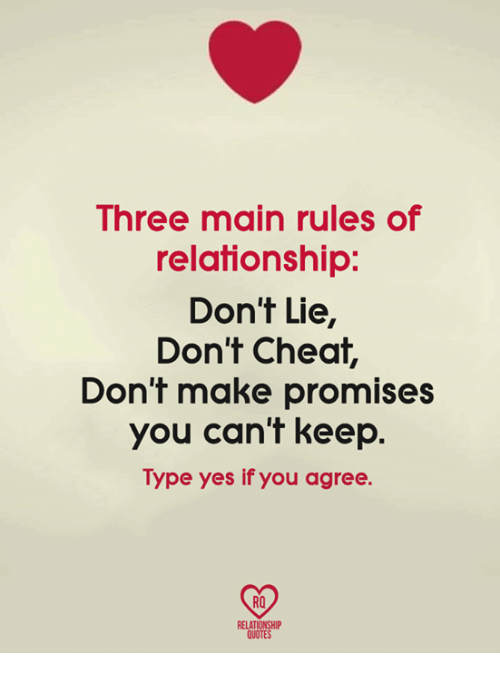 Three Main Rules of Relationship Don't Lie Don't Cheat Don't Make