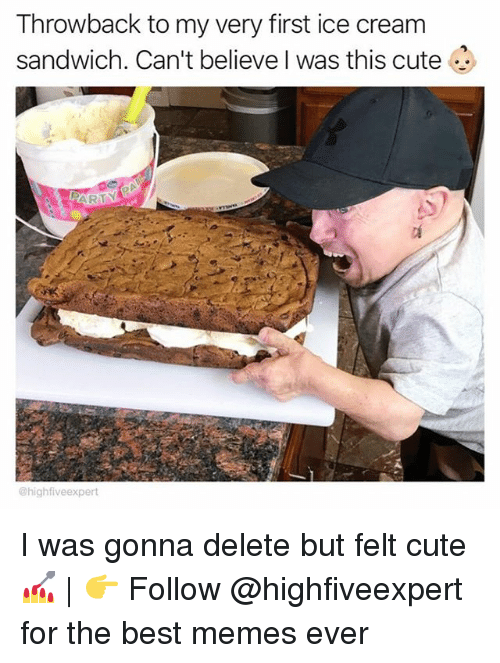 best memes ever: Throwback to my very first ice cream  sandwich. Can't believe I was this cute  @highfiveexpert I was gonna delete but felt cute 💅   👉 Follow @highfiveexpert for the best memes ever