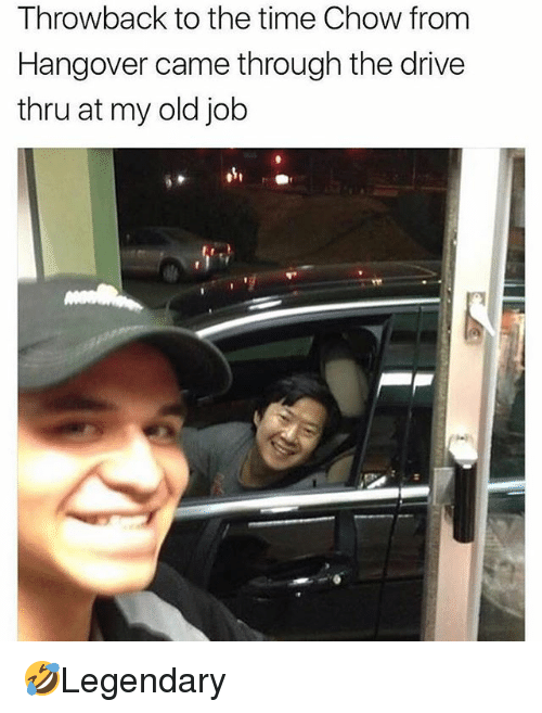 chow: Throwback to the time Chow from  Hangover came through the drive  thru at my old job 🤣Legendary