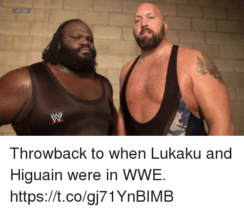 higuain: Throwback to when Lukaku and Higuain were in WWE. https://t.co/gj71YnBIMB