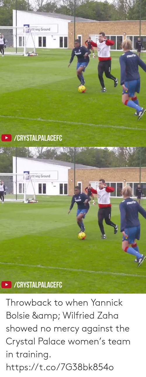Mercy: Throwback to when Yannick Bolsie & Wilfried Zaha showed no mercy against the Crystal Palace women's team in training. https://t.co/7G38bk854o