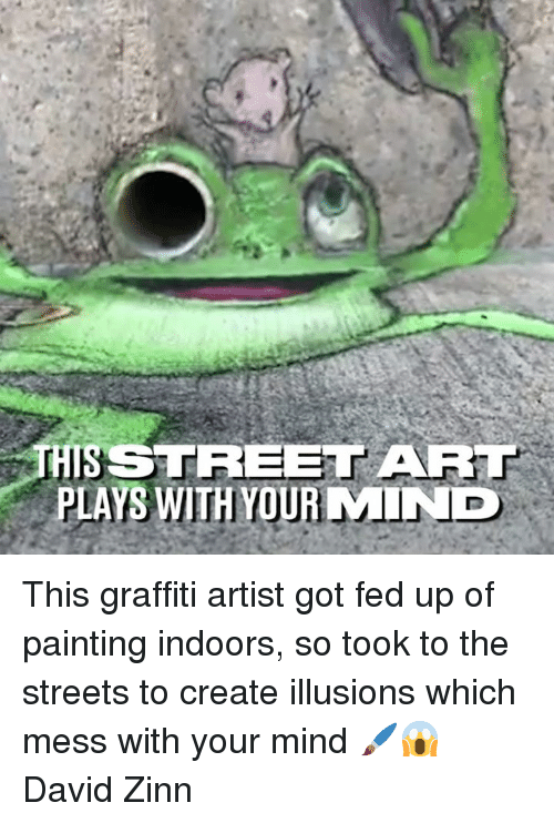 Dank, Graffiti, and Streets: THS STREET ART  PLAYS WITH YOUR MIND This graffiti artist got fed up of painting indoors, so took to the streets to create illusions which mess with your mind 🖌️😱  David Zinn