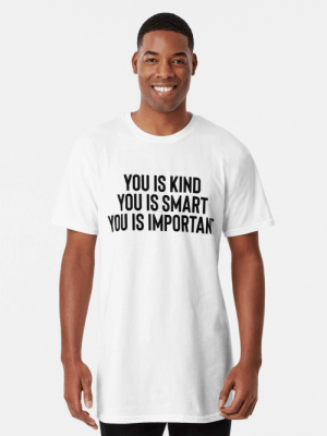 You Is Kind You Is Smart Meme