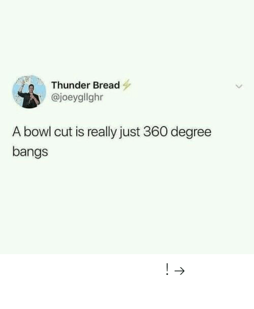 bangs: Thunder Bread  @joeygllghr  A bowl cut is really just 360 degree  bangs 𝘍𝘰𝘭𝘭𝘰𝘸 𝘮𝘺 𝘗𝘪𝘯𝘵𝘦𝘳𝘦𝘴𝘵! → 𝘤𝘩𝘦𝘳𝘳𝘺𝘩𝘢𝘪𝘳𝘦𝘥