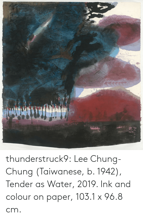 lee: thunderstruck9:  Lee Chung-Chung (Taiwanese, b. 1942), Tender as Water, 2019. Ink and colour on paper, 103.1 x 96.8 cm.
