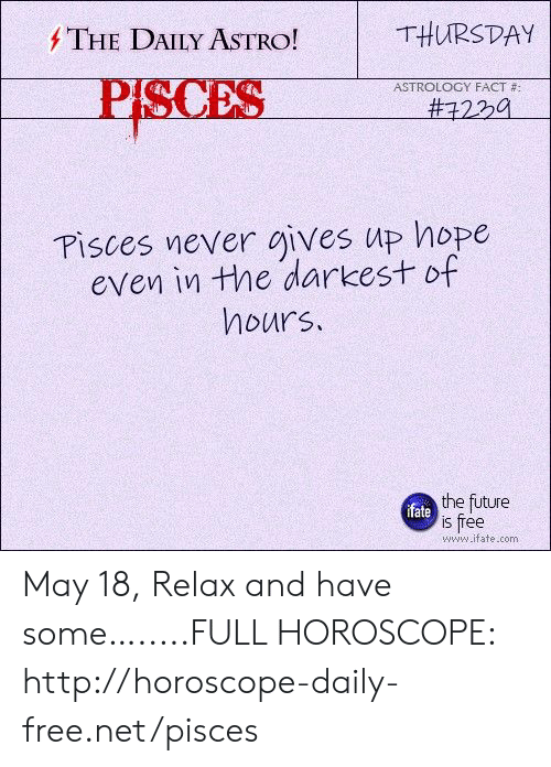 THURSDAY THE DAILY ASTRO! PISCES ASTROLOGY FACT # #422A Pisces Vever