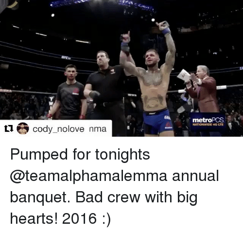 codis: ti Cody nolove nma  met  NATIONWIDE 4G Pumped for tonights @teamalphamalemma annual banquet. Bad crew with big hearts! 2016 :)