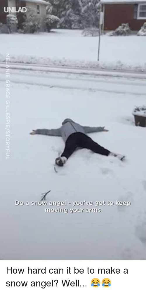 Dank, Angel, and Snow: TI  Do a snow angel - you've got to keep  moving your arms How hard can it be to make a snow angel? Well... 😂😂