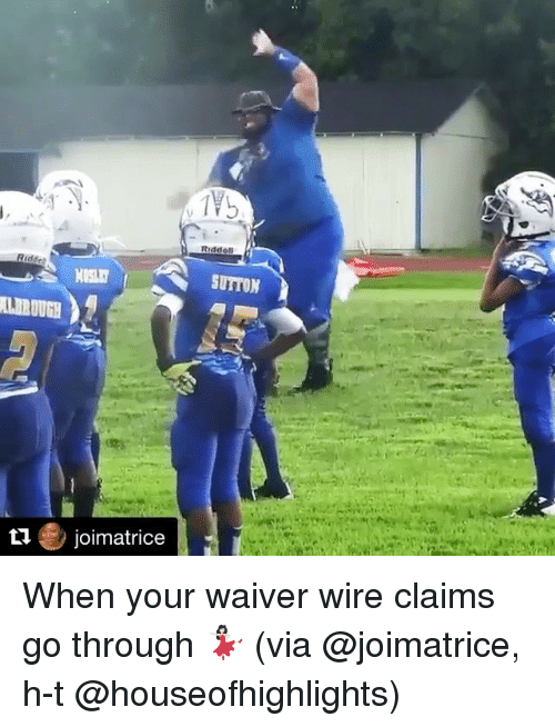 Sports, Wired, and Wire: ti  joimatrice  Rrddoti When your waiver wire claims go through 💃🏻 (via @joimatrice, h-t @houseofhighlights)