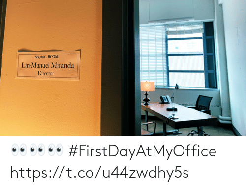 boom: tick, tick. BOOM!  Lin-Manuel Miranda  Director 👀👀👀 #FirstDayAtMyOffice https://t.co/u44zwdhy5s