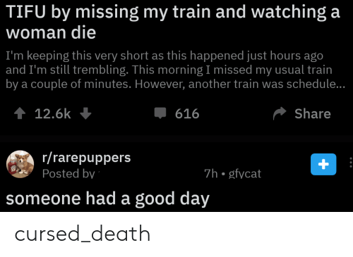 TIFU by Missing My Train and Watching a Woman Die I'm Keeping This