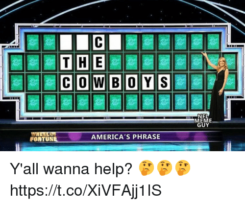 Meme Guy: TIHIE  CO W BOYS  NFL  MEME  GUY  AMERICA'S PHRASE  FORTUNE Y'all wanna help? 🤔🤔🤔 https://t.co/XiVFAjj1IS