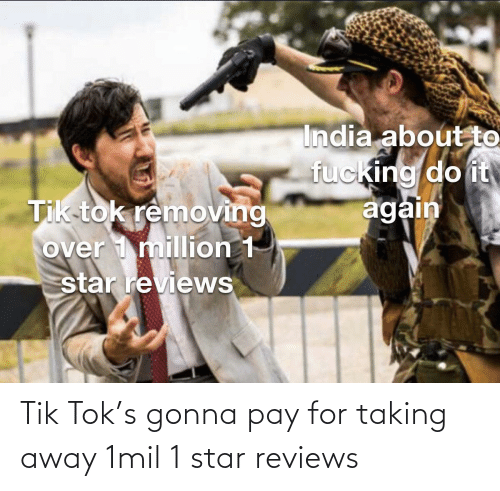 Star, Reviews, and For: Tik Tok's gonna pay for taking away 1mil 1 star reviews