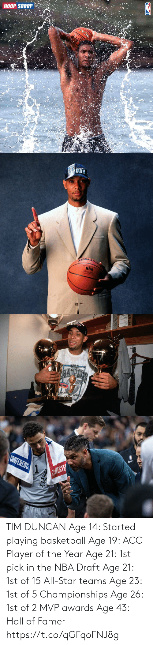 2: TIM DUNCAN  Age 14: Started playing basketball Age 19: ACC Player of the Year Age 21: 1st pick in the NBA Draft Age 21: 1st of 15 All-Star teams Age 23: 1st of 5 Championships Age 26: 1st of 2 MVP awards Age 43: Hall of Famer https://t.co/qGFqoFNJ8g