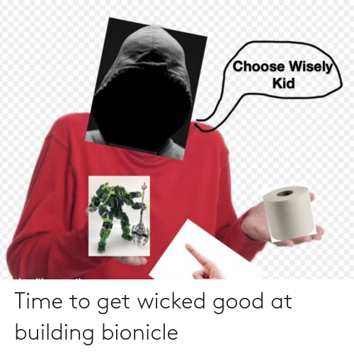 Wicked: Time to get wicked good at building bionicle