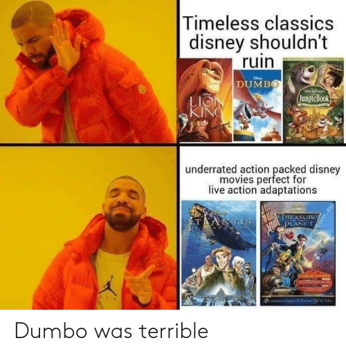 classics: Timeless classics  disney shouldn't  ruin  DUMBO  jungleBook  LIO  KIN  廸  underrated action peacfd  underrated action packed disney  movies perfect for  live action adaptations Dumbo was terrible