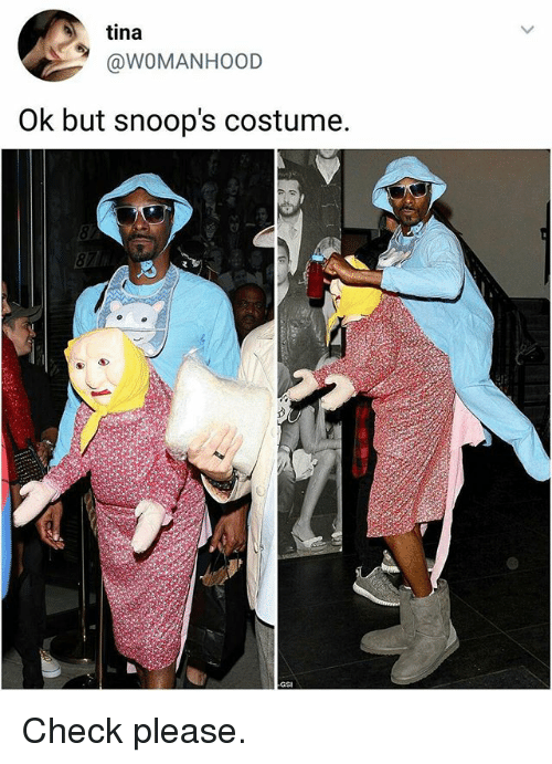 Funny, Check, and Please: tina  @WOMANHOOD  Ok but snoop's costume.  GS Check please.