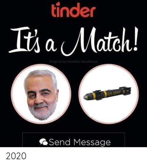 Match: tinder  It's a Match!  Original by Camden Bradshaw  1US. ARMY  Send Message 2020