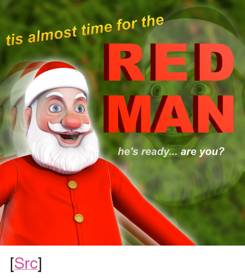 "Hes Ready: tis almost time for the  ED  MAN  he's ready.. are you? <p>[<a href=""https://www.reddit.com/r/surrealmemes/comments/7kfxql/ready_or_not/"">Src</a>]</p>"