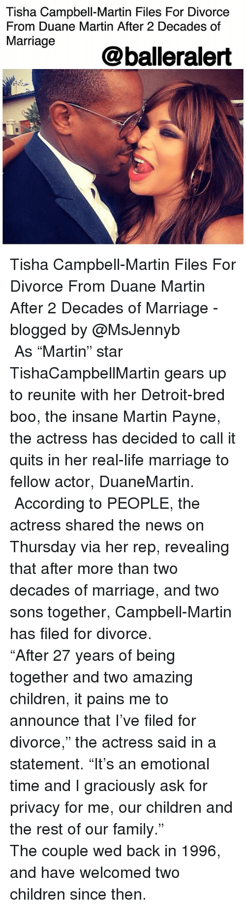 """Boo, Children, and Detroit: Tisha Campbell-Martin Files For Divorce  From Duane Martin After 2 Decades of  Marriage  @balleralert Tisha Campbell-Martin Files For Divorce From Duane Martin After 2 Decades of Marriage - blogged by @MsJennyb ⠀⠀⠀⠀⠀⠀⠀ ⠀⠀⠀⠀⠀⠀⠀ As """"Martin"""" star TishaCampbellMartin gears up to reunite with her Detroit-bred boo, the insane Martin Payne, the actress has decided to call it quits in her real-life marriage to fellow actor, DuaneMartin. ⠀⠀⠀⠀⠀⠀⠀ ⠀⠀⠀⠀⠀⠀⠀ According to PEOPLE, the actress shared the news on Thursday via her rep, revealing that after more than two decades of marriage, and two sons together, Campbell-Martin has filed for divorce. ⠀⠀⠀⠀⠀⠀⠀ ⠀⠀⠀⠀⠀⠀⠀ """"After 27 years of being together and two amazing children, it pains me to announce that I've filed for divorce,"""" the actress said in a statement. """"It's an emotional time and I graciously ask for privacy for me, our children and the rest of our family."""" ⠀⠀⠀⠀⠀⠀⠀ ⠀⠀⠀⠀⠀⠀⠀ The couple wed back in 1996, and have welcomed two children since then."""