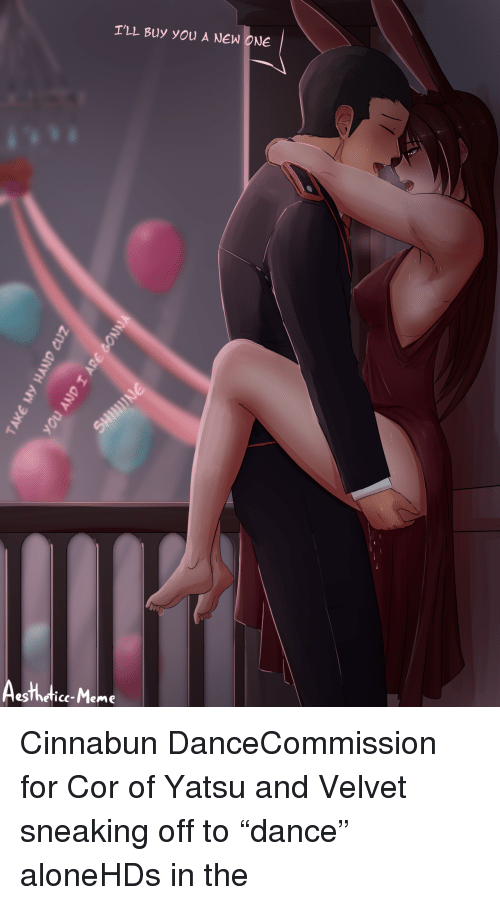 """velvet: T'LL Buy you A NEW ONE  esThetice-Meme Cinnabun DanceCommission for Cor of Yatsu and Velvet sneaking off to""""dance"""" aloneHDs in the"""