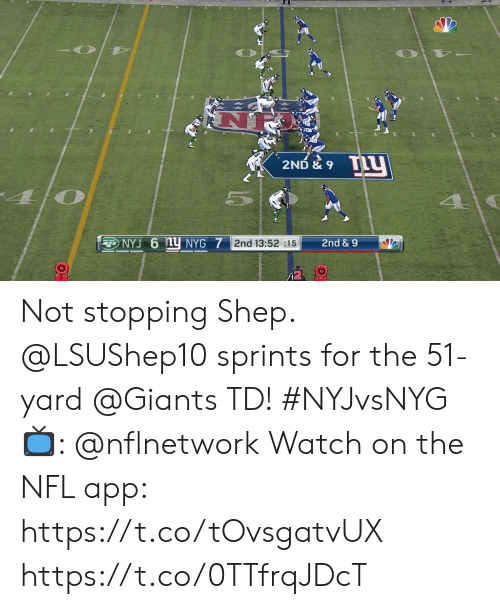 stopping: TLy  2ND & 9  5  NYJ 6 NY NYG 7 2nd 13:52 :15  2nd &9  (2 Not stopping Shep.  @LSUShep10 sprints for the 51-yard @Giants TD! #NYJvsNYG  📺: @nflnetwork Watch on the NFL app: https://t.co/tOvsgatvUX https://t.co/0TTfrqJDcT