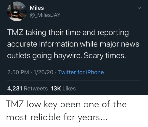 Low: TMZ low key been one of the most reliable for years…